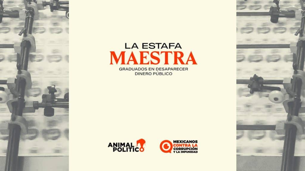 La Estafa Maestra de Animal Político y Mexicanos Contra la Corrupción.